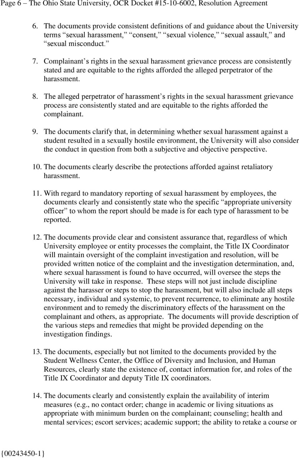 Complainant s rights in the sexual harassment grievance process are consistently stated and are equitable to the rights afforded the alleged perpetrator of the harassment. 8.