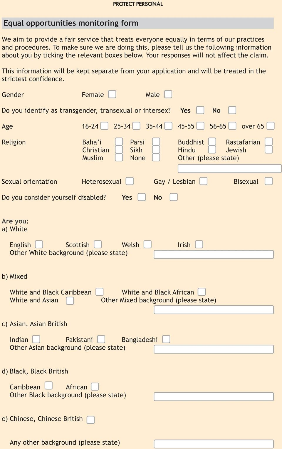 This information will be kept separate from your application and will be treated in the strictest confidence. Gender Female Male Do you identify as transgender, transexual or intersex?