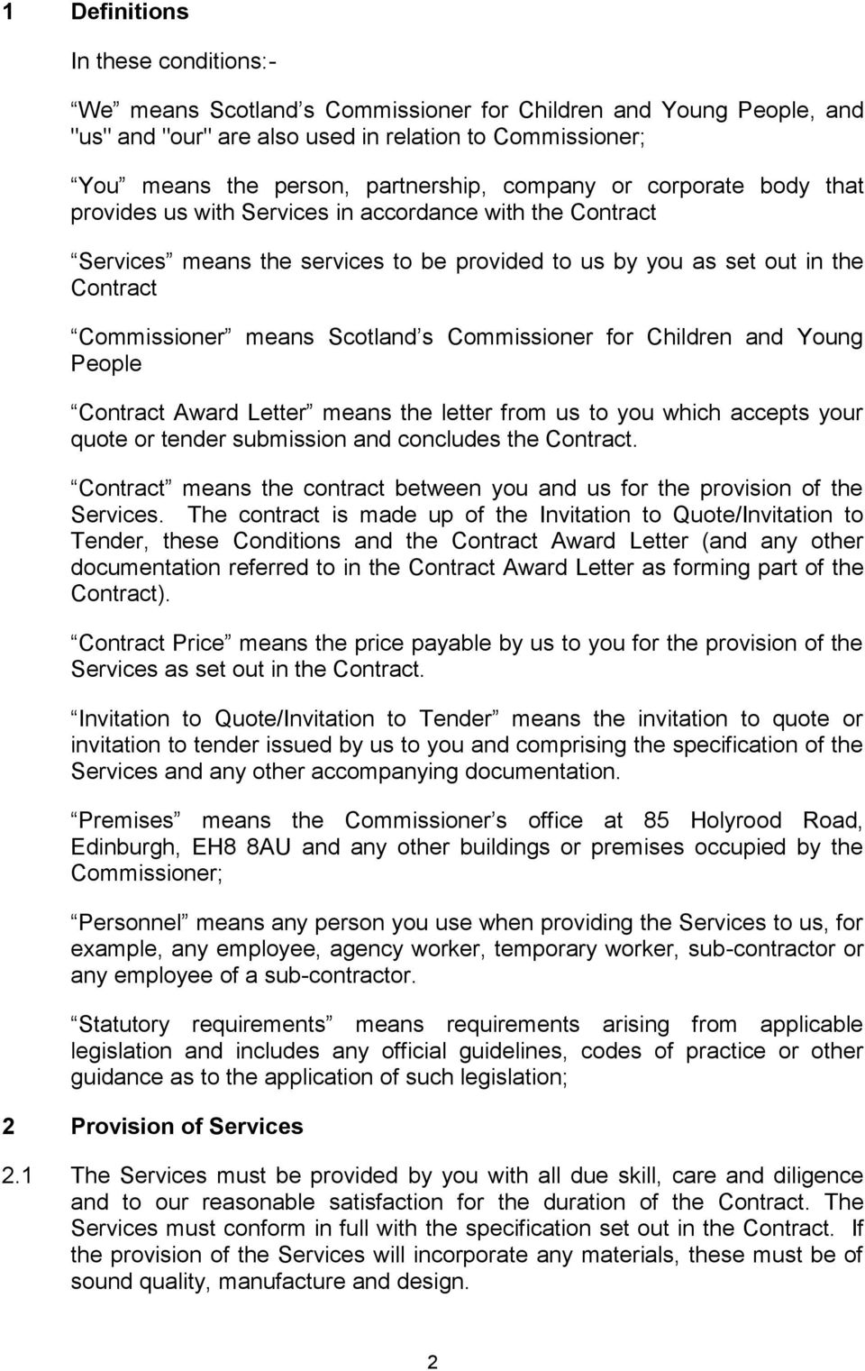 s Commissioner for Children and Young People Contract Award Letter means the letter from us to you which accepts your quote or tender submission and concludes the Contract.