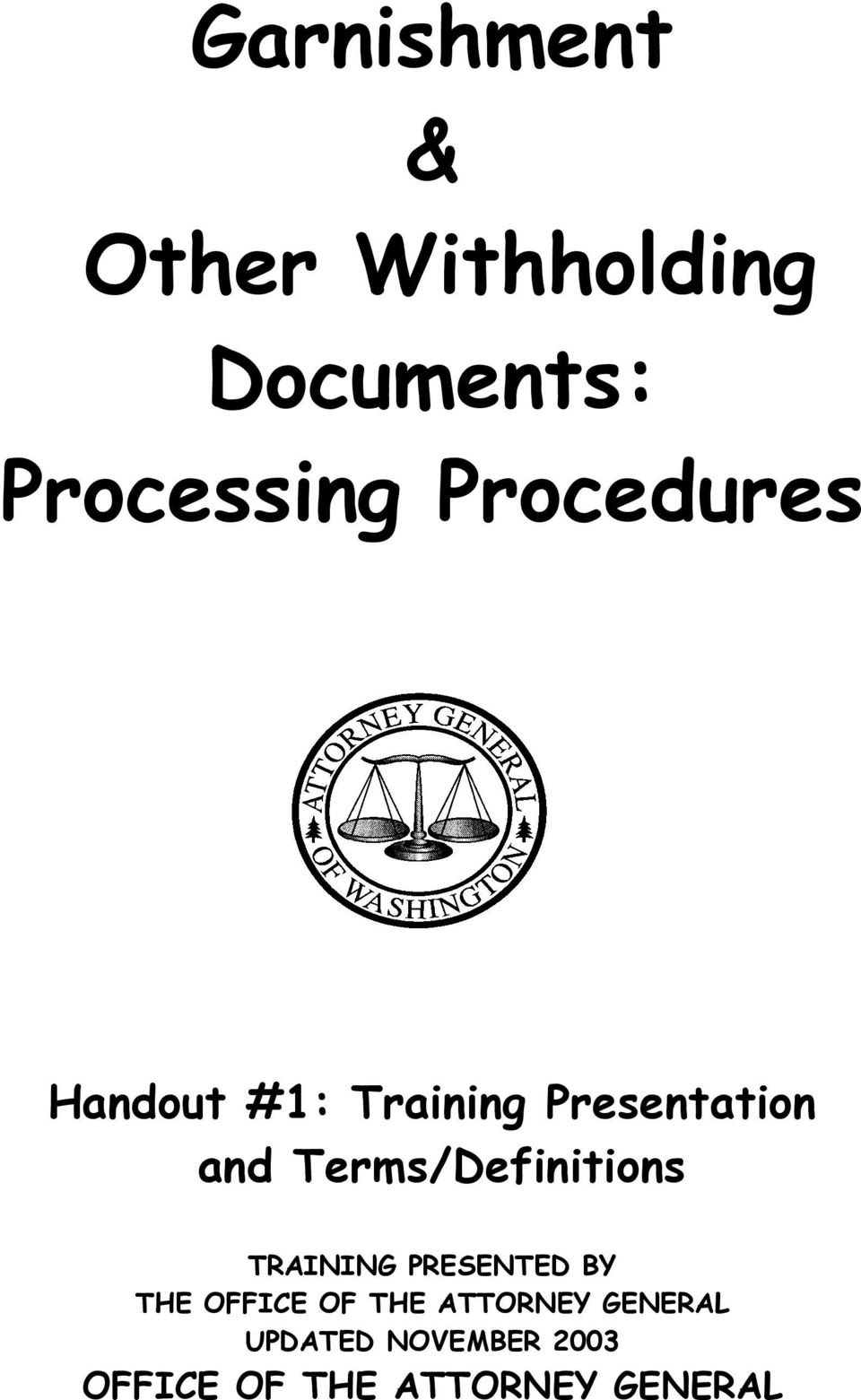 Terms/Definitions TRAINING PRESENTED BY THE OFFICE OF THE
