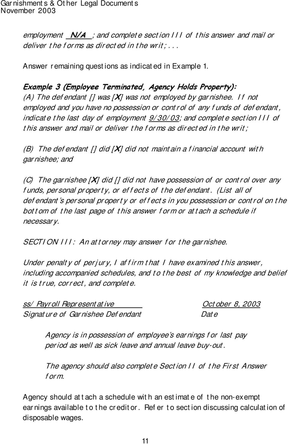 If not employed and you have no possession or control of any funds of defendant, indicate the last day of employment 9/30/03; and complete section III of this answer and mail or deliver the forms as