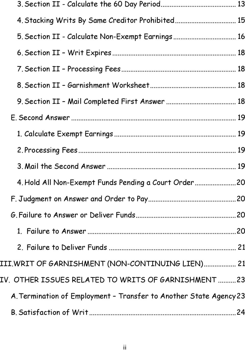 Mail the Second Answer... 19 4. Hold All Non-Exempt Funds Pending a Court Order...20 F. Judgment on Answer and Order to Pay...20 G. Failure to Answer or Deliver Funds...20 1. Failure to Answer...20 2.