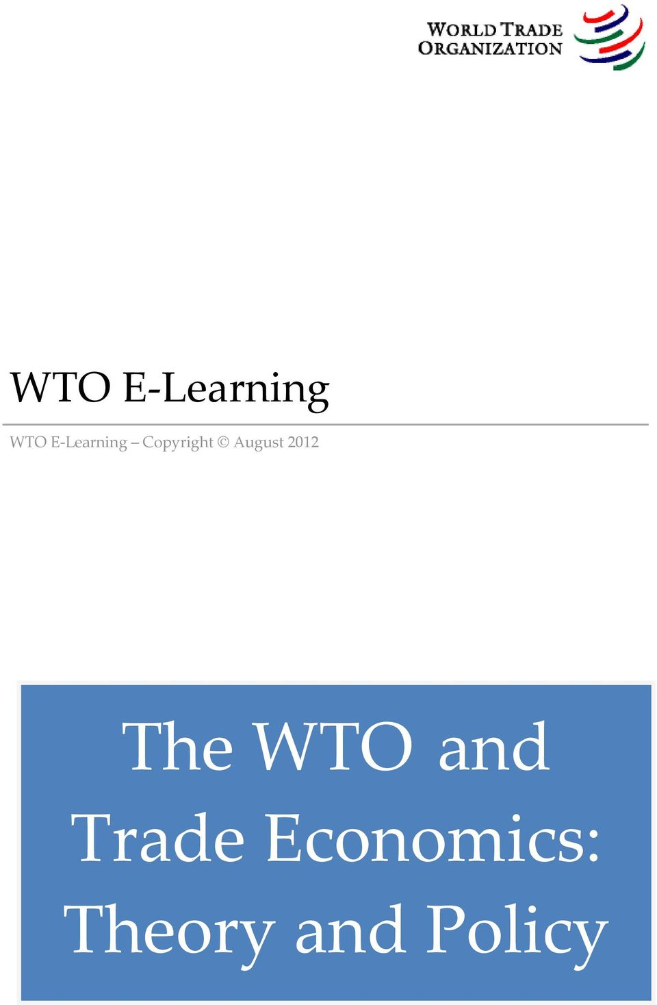 August 2012 The WTO and