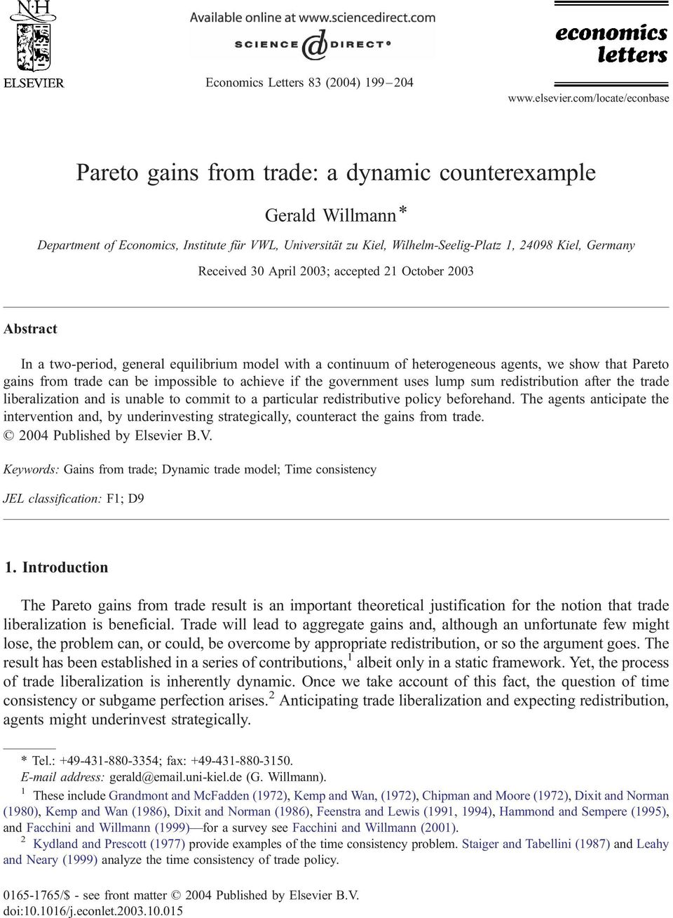 Received 30 April 2003; accepted 21 October 2003 Abstract In a two-period, general equilibrium model with a continuum of heterogeneous agents, we show that Pareto gains from trade can be impossible