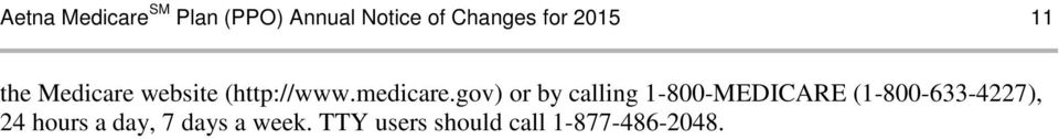 gov) or by calling 1-800-MEDICARE (1-800-633-4227), 24