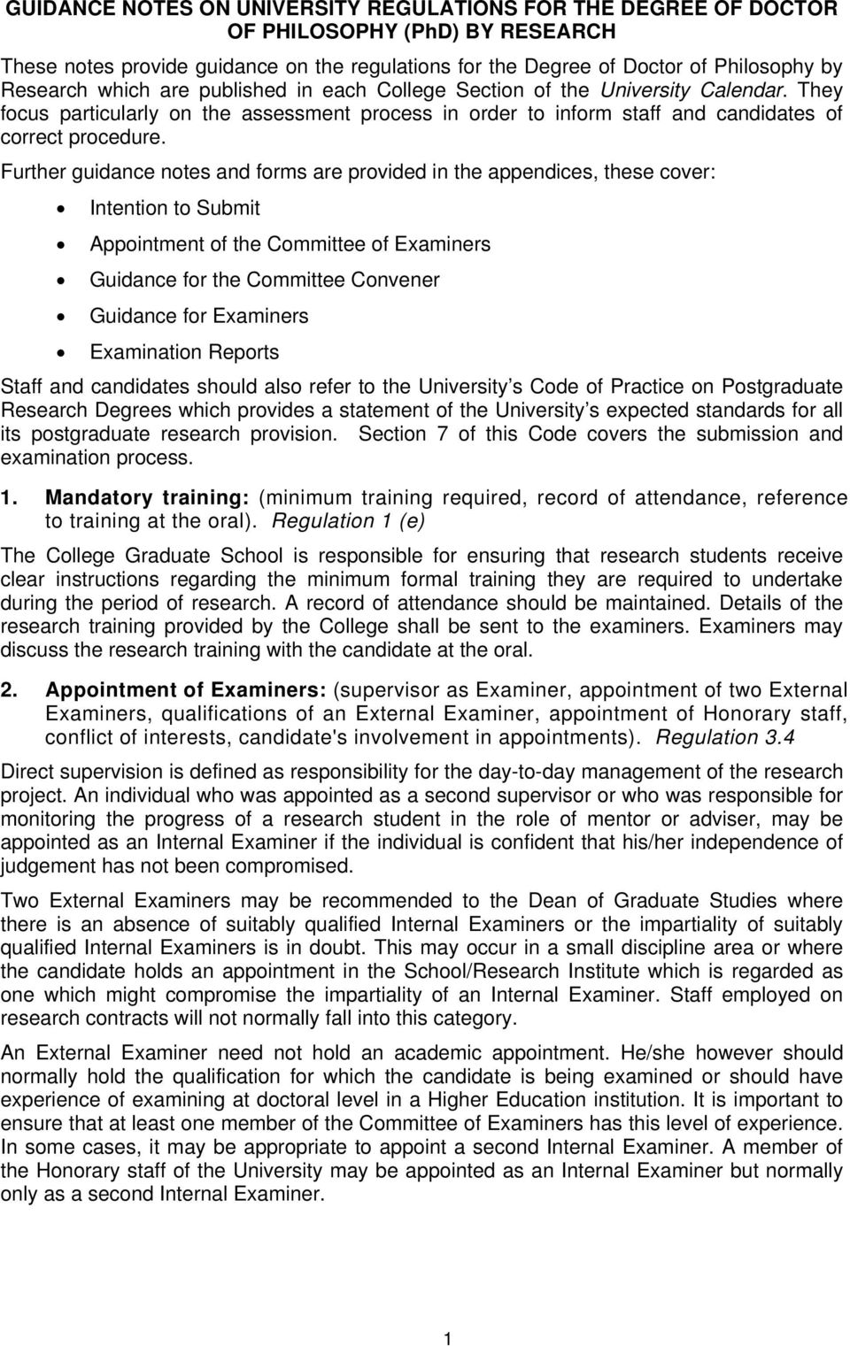 Further guidance notes and forms are provided in the appendices, these cover: Intention to Submit Appointment of the Committee of Examiners Guidance for the Committee Convener Guidance for Examiners