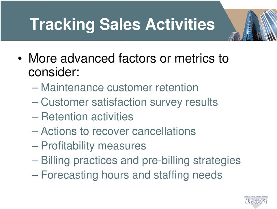 results Retention activities Actions to recover cancellations Profitability