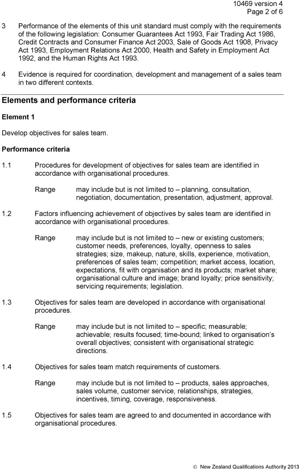 4 Evidence is required for coordination, development and management of a sales team in two different contexts. Elements and performance criteria Element 1