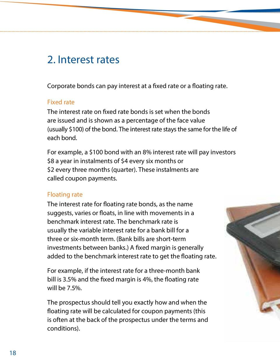 The interest rate stays the sae for the life of each bond.