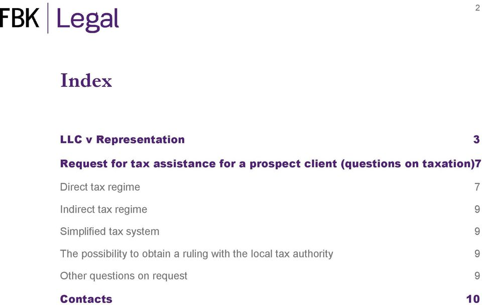 tax regime 9 Simplified tax system 9 The possibility to obtain a