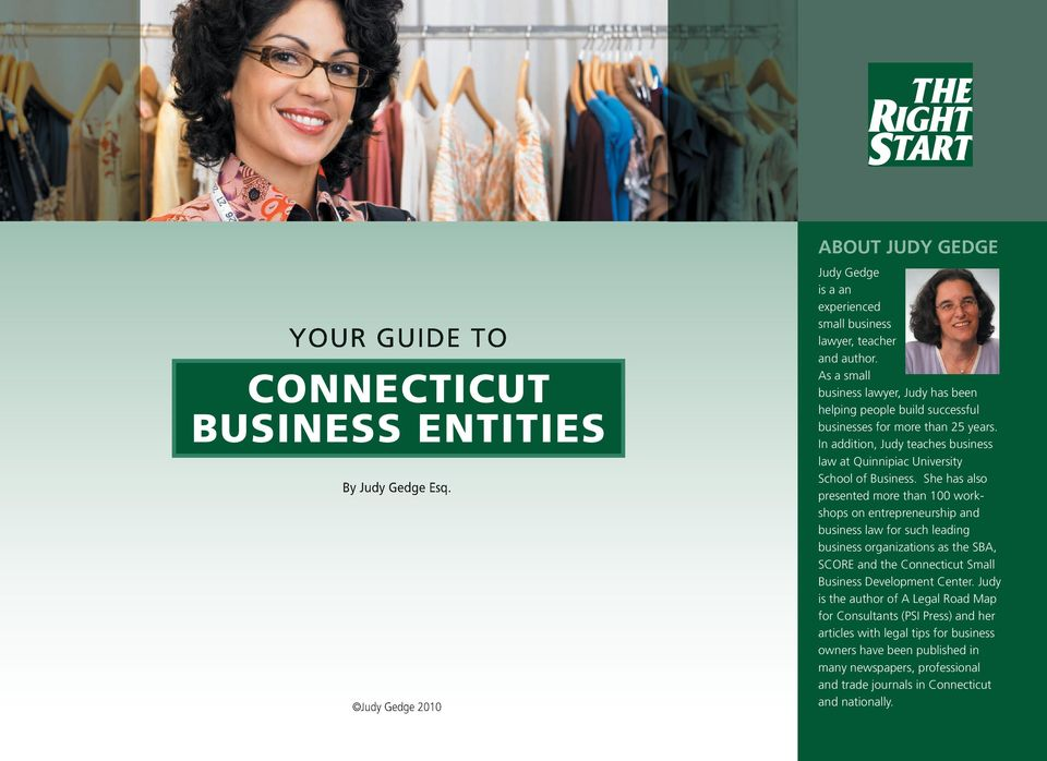 She has also presented more than 100 workshops on entrepreneurship and business law for such leading business organizations as the SBA, SCORE and the Connecticut Small Business Development Center.