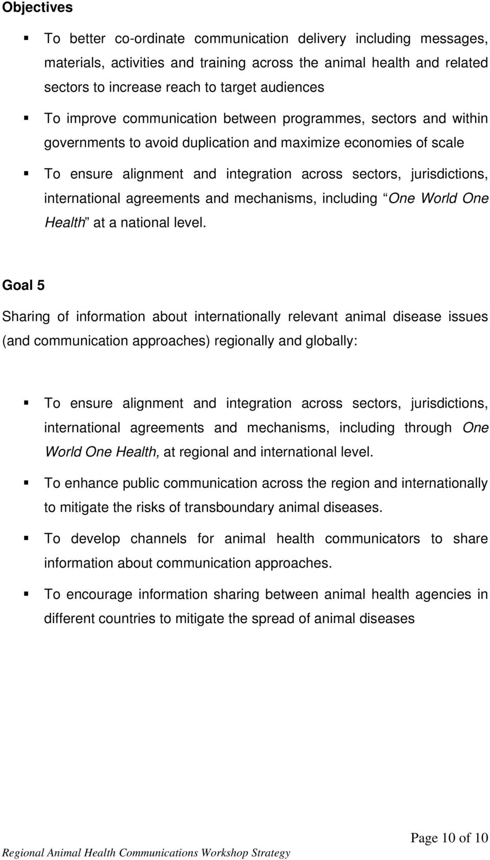 international agreements and mechanisms, including One World One Health at a national level.
