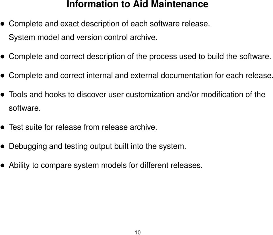 Complete and correct internal and external documentation for each release.
