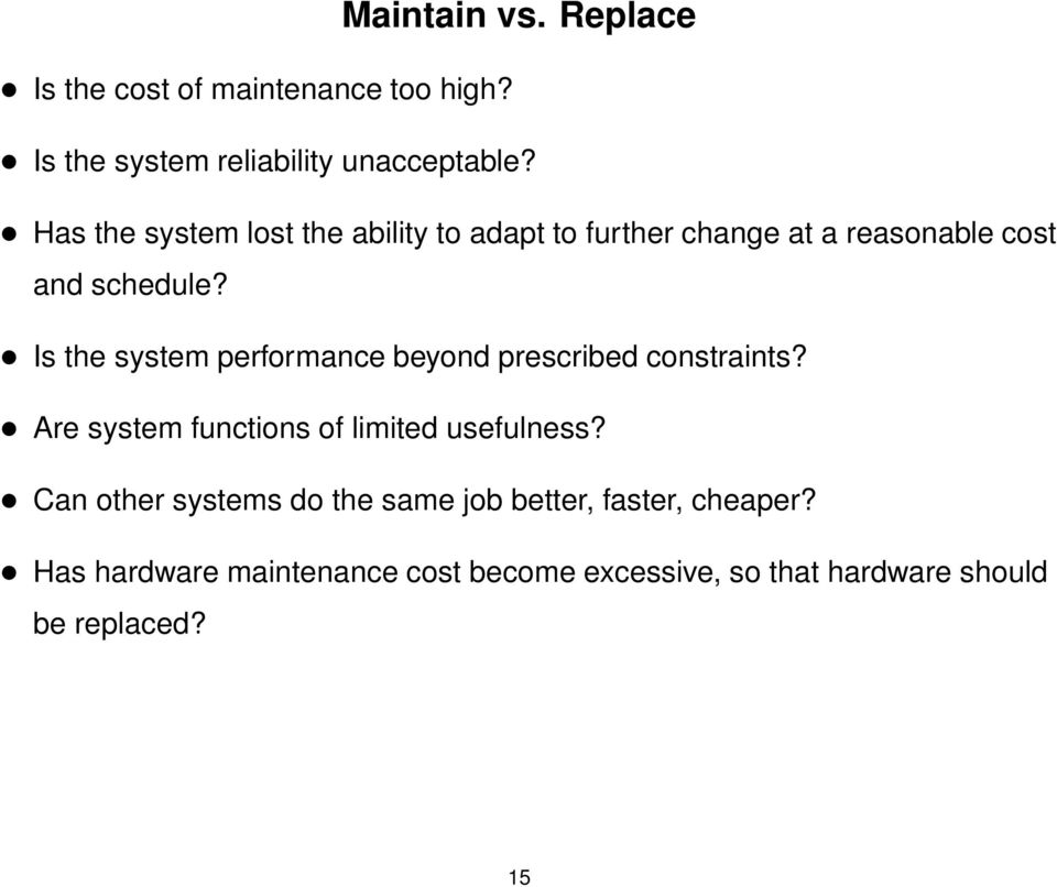 Is the system performance beyond prescribed constraints? Are system functions of limited usefulness?