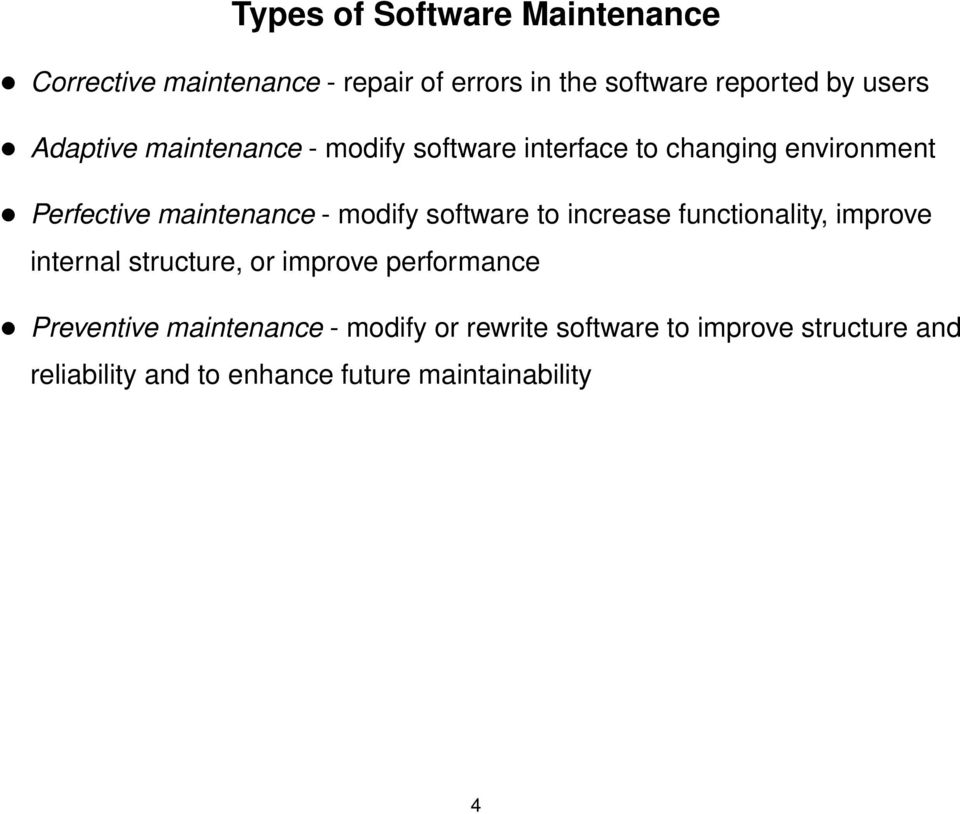 software to increase functionality, improve internal structure, or improve performance Preventive