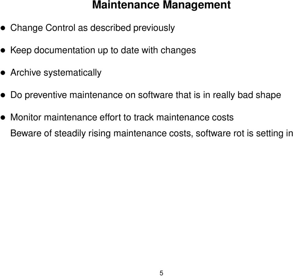 software that is in really bad shape Monitor maintenance effort to track