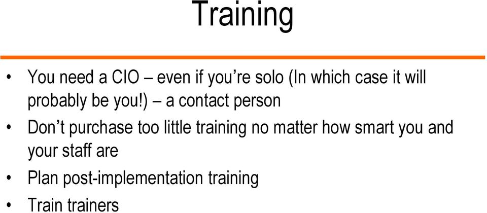 ) a contact person Don t purchase too little training no