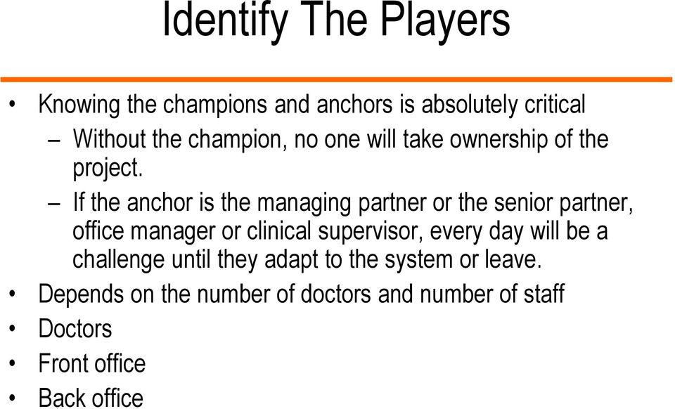 If the anchor is the managing partner or the senior partner, office manager or clinical supervisor,