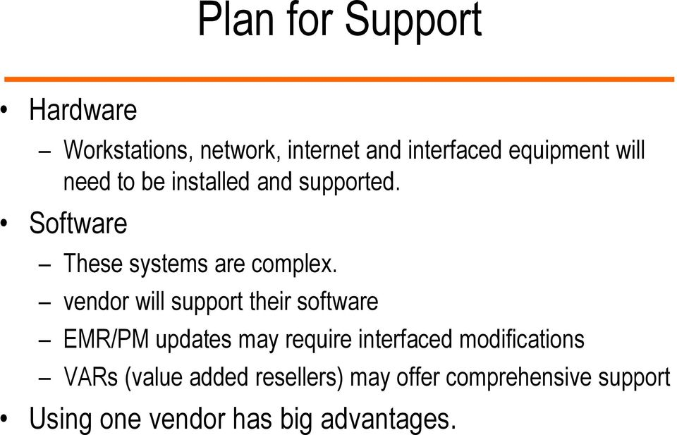 vendor will support their software EMR/PM updates may require interfaced