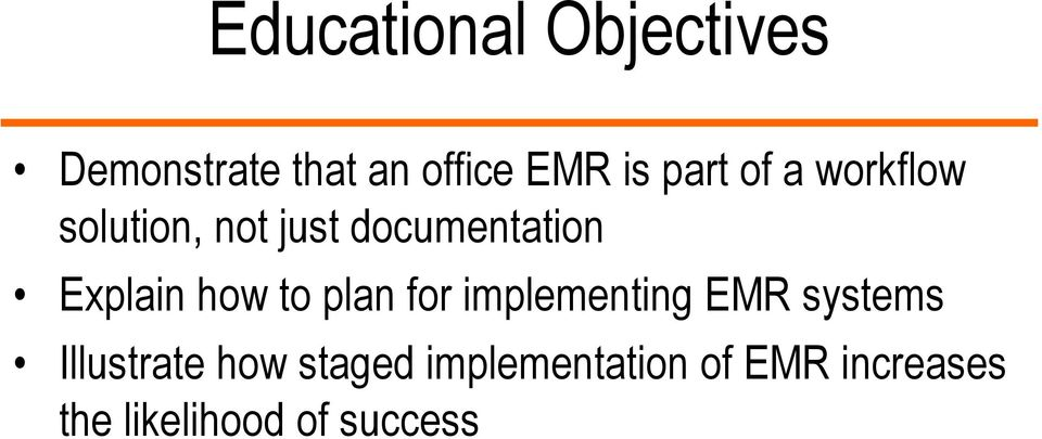 how to plan for implementing EMR systems Illustrate how