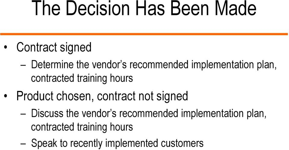 chosen, contract not signed Discuss the vendor s recommended