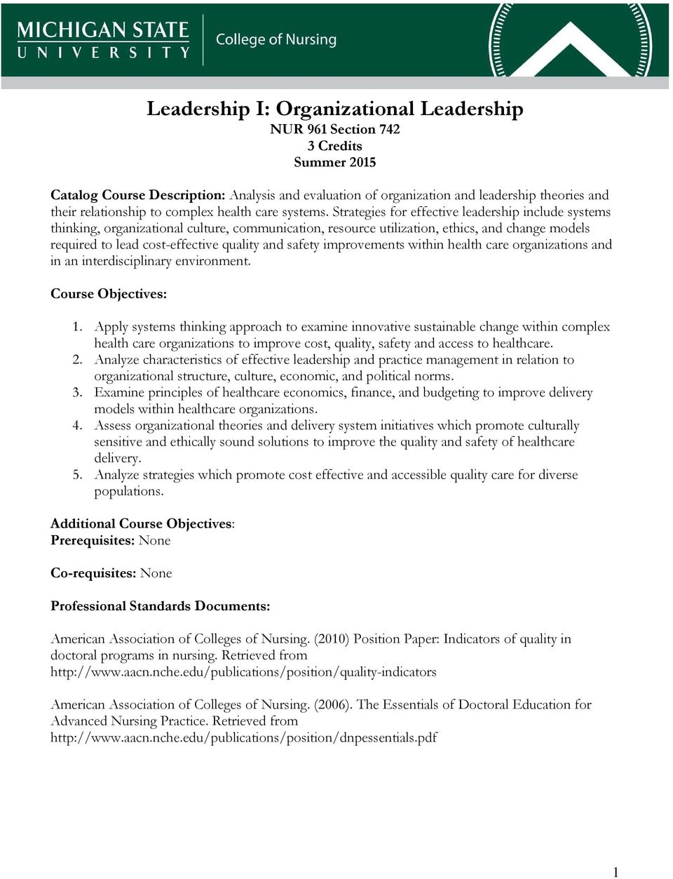 Strategies for effective leadership include systems thinking, organizational culture, communication, resource utilization, ethics, and change models required to lead cost-effective quality and safety