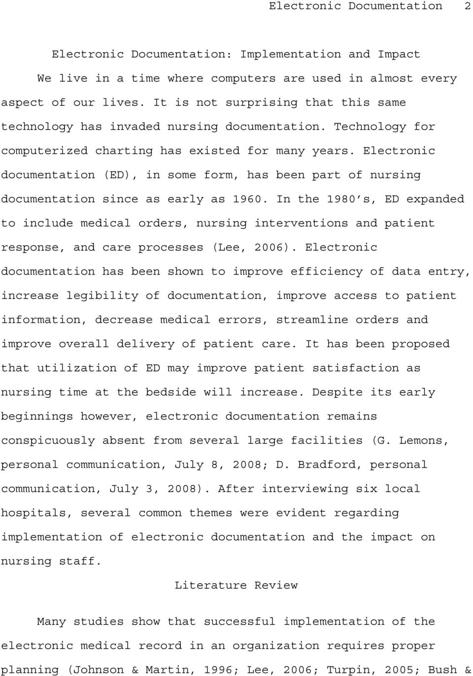 Electronic documentation (ED), in some form, has been part of nursing documentation since as early as 1960.