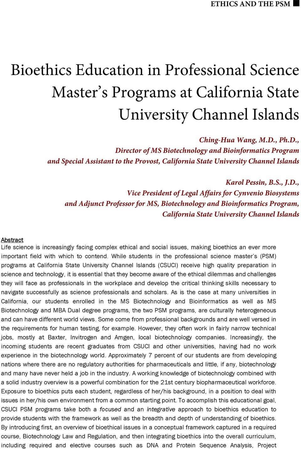 , Vice President of Legal Affairs for Cynvenio Biosystems and Adjunct Professor for MS, Biotechnology and Bioinformatics Program, California State University Channel Islands Abstract Life science is