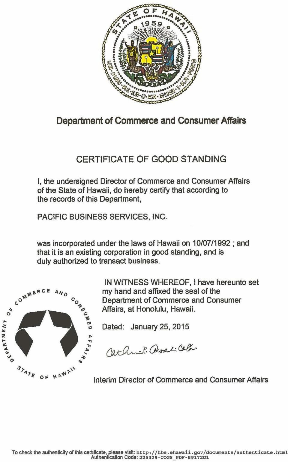 was incorporated under the laws of Hawaii on 10/07/1992; and that it is an existing corporation in good standing, and is duly authorized to transact business.