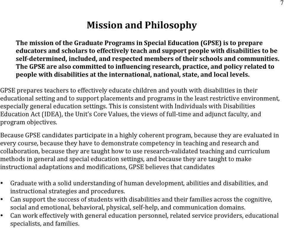 The GPSE are also committed to influencing research, practice, and policy related to people with disabilities at the international, national, state, and local levels.
