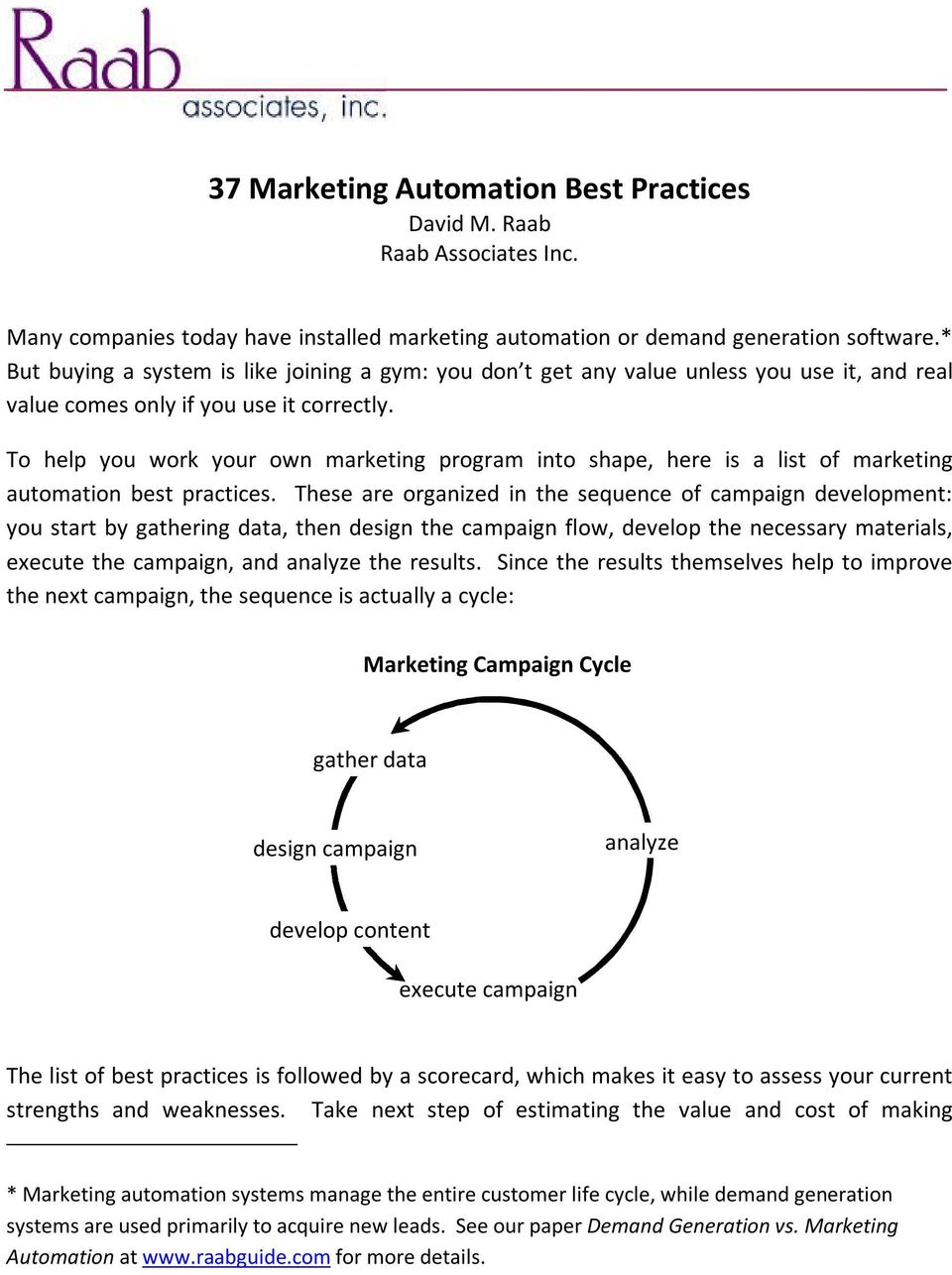 To help you work your own marketing program into shape, here is a list of marketing automation best practices.