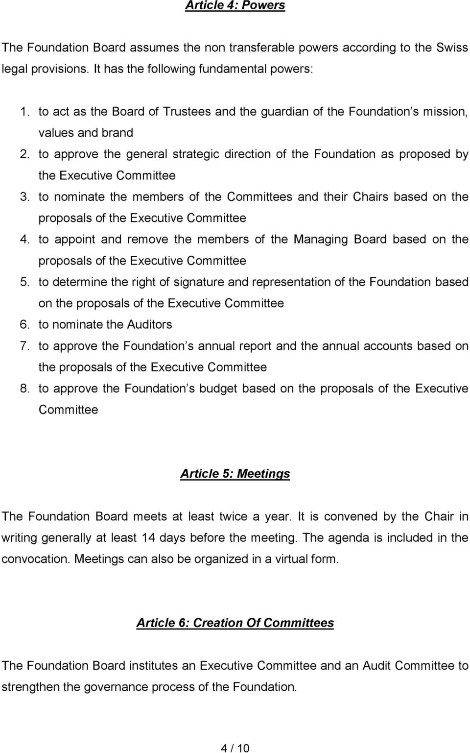 to nominate the members of the Committees and their Chairs based on the proposals of the Executive Committee 4.