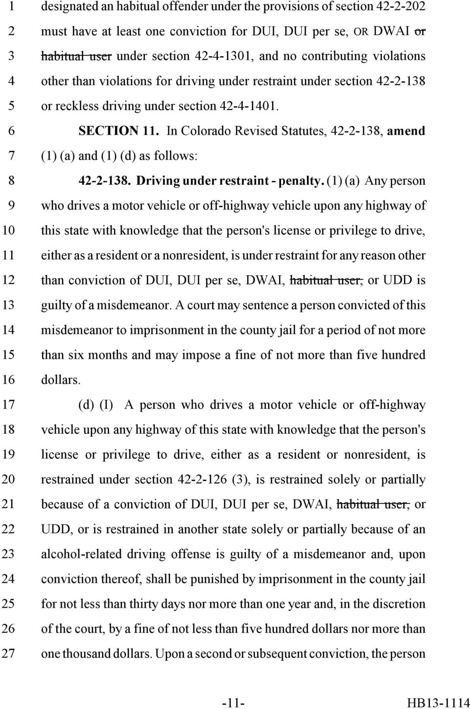 In Colorado Revised Statutes, --, amend (1) (a) and (1) (d) as follows: --. Driving under restraint - penalty.
