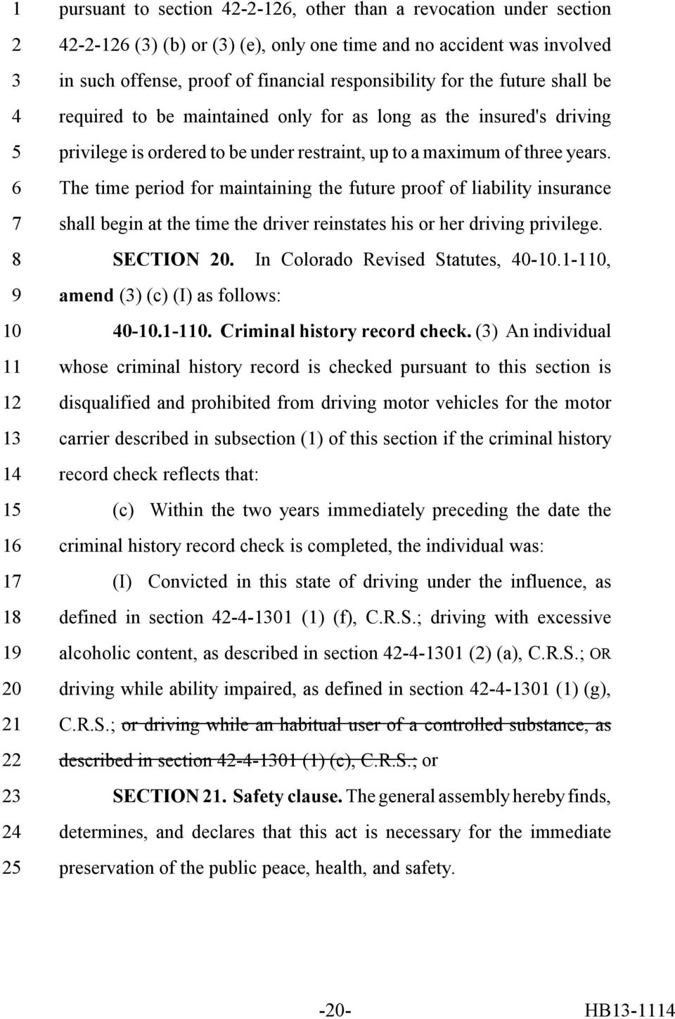 The time period for maintaining the future proof of liability insurance shall begin at the time the driver reinstates his or her driving privilege. SECTION 0. In Colorado Revised Statutes, 0-.