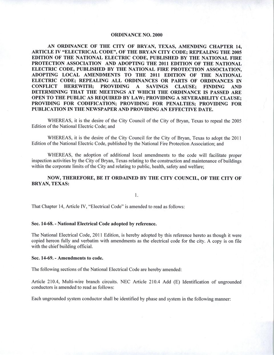 EDITION OF THE NATIONAL ELECTRIC CODE REPEALING ALL ORDINANCES OR PARTS OF ORDINANCES IN CONFLICT HEREWITH PROVIDING A SAVINGS CLAUSE FINDING AND DETERMINING THAT THE MEETINGS AT WHICH THE ORDINANCE
