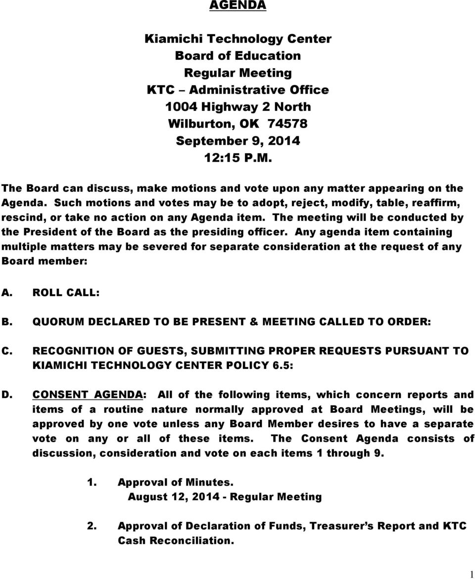 The meeting will be conducted by the President of the Board as the presiding officer.