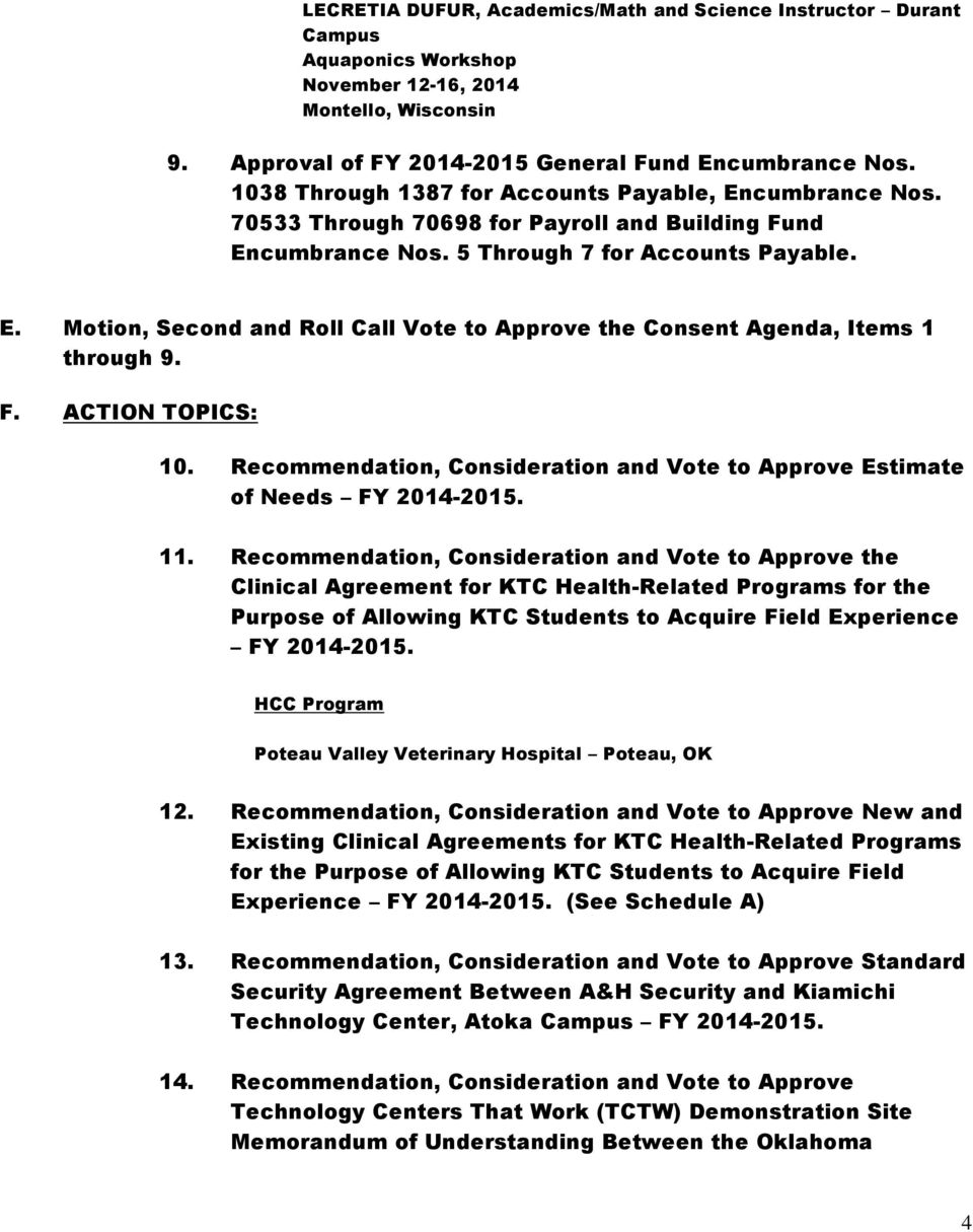 F. ACTION TOPICS: 10. Recommendation, Consideration and Vote to Approve Estimate of Needs FY 2014-2015. 11.