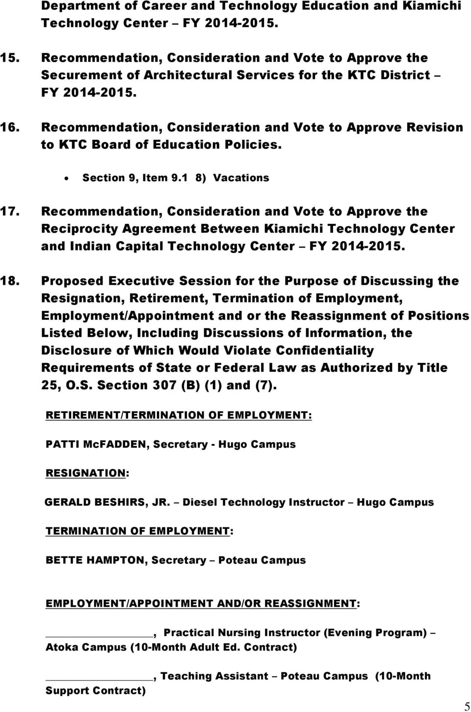 Recommendation, Consideration and Vote to Approve Revision to KTC Board of Education Policies. Section 9, Item 9.1 8) Vacations 17.