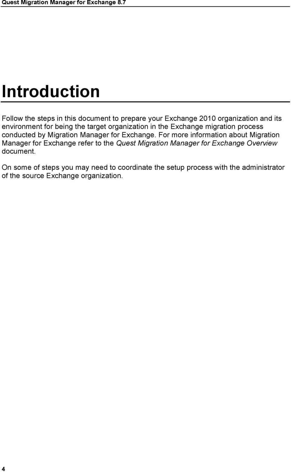 target organization in the Exchange migration process conducted by Migration Manager for Exchange.