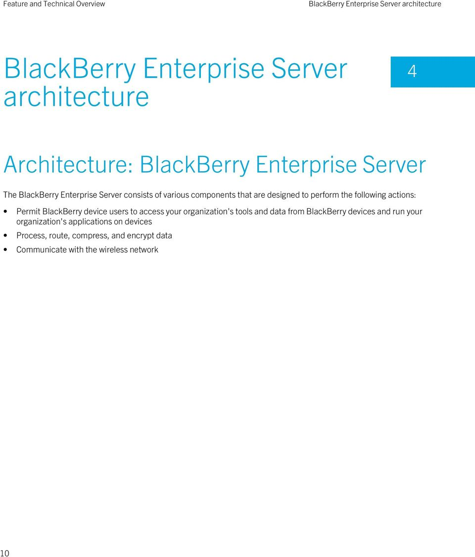following actions: Permit BlackBerry device users to access your organization's tools and data from BlackBerry devices