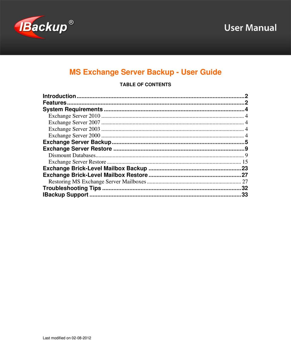 ..9 Dismount Databases... 9 Exchange Server Restore... 15 Exchange Brick-Level Mailbox Backup.
