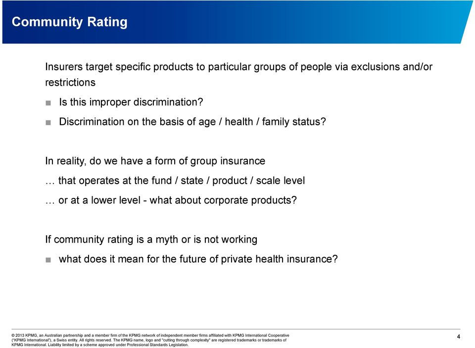 In reality, do we have a form of group insurance that t operates at the fund / state t / product / scale level l or at a
