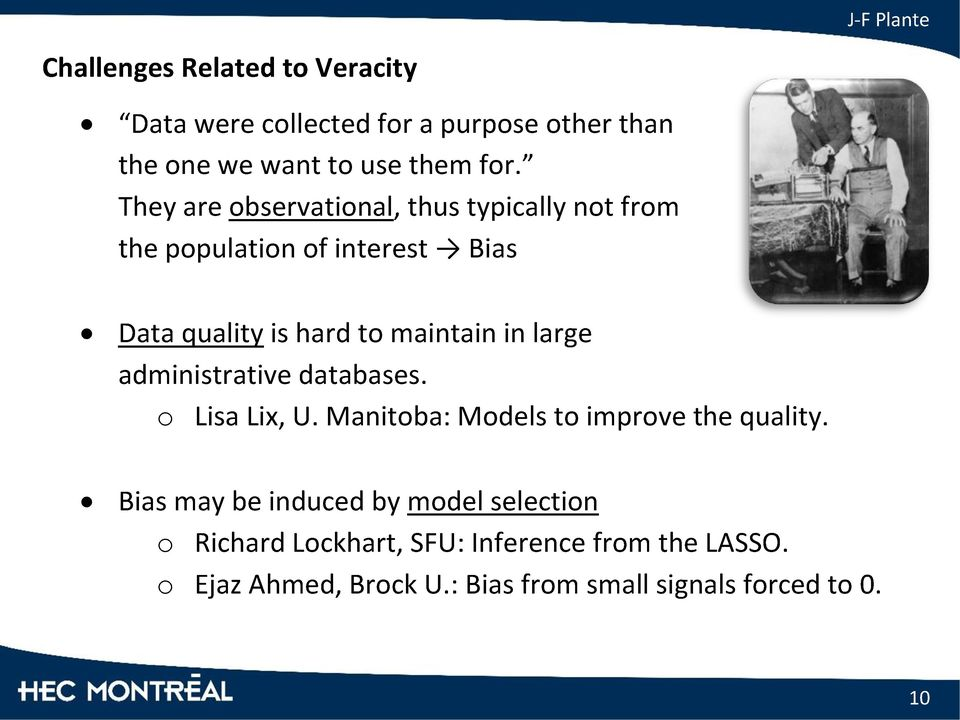 large administrative databases. o Lisa Lix, U. Manitoba: Models to improve the quality.