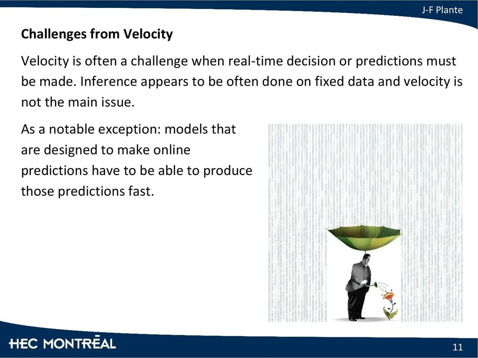 Inference appears to be often done on fixed data and velocity is not the main