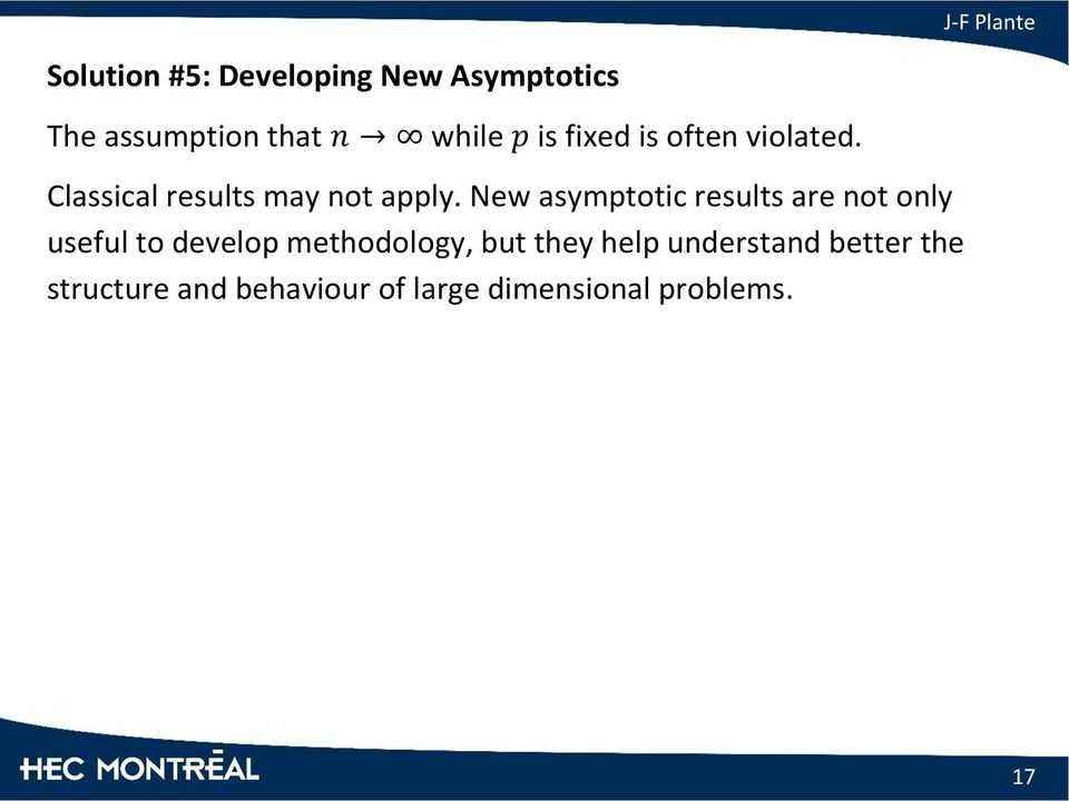 New asymptotic results are not only useful to develop methodology, but