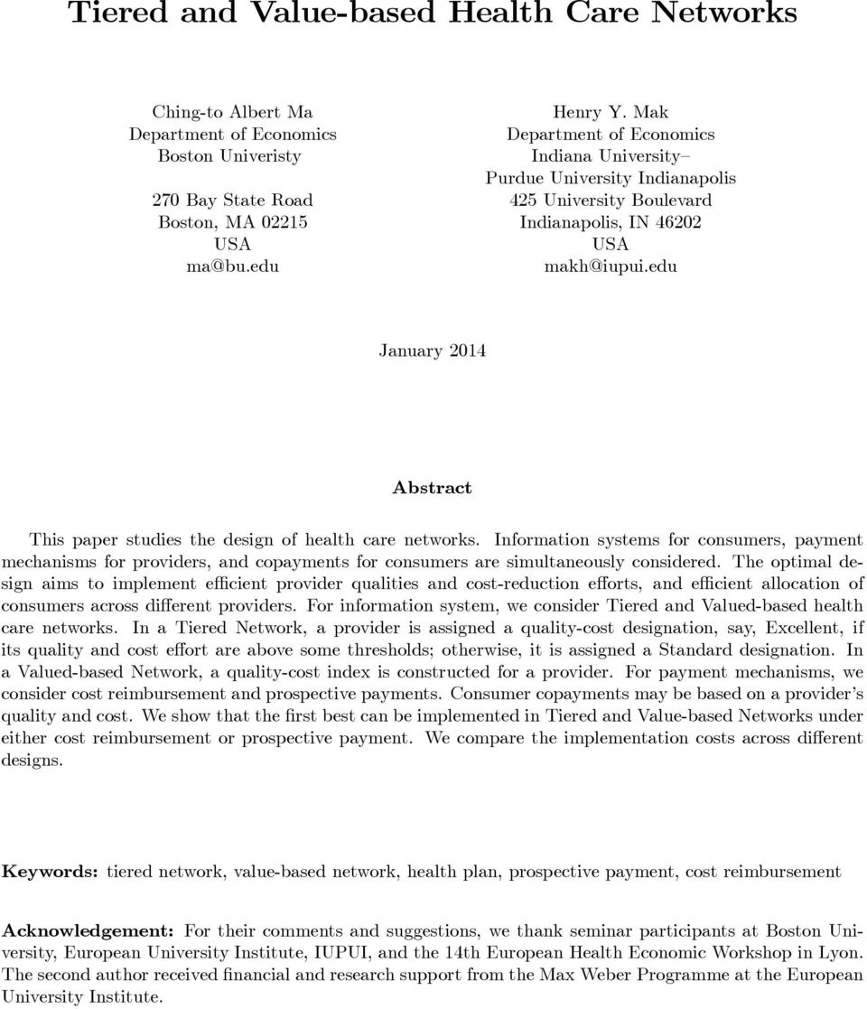 46202 USA USA ma@bu.edu makh@iupui.edu January 2014 Abstract This paper studies the design of health care networks.