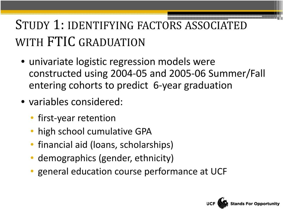 year graduation variables considered: first year retention high school cumulative GPA financial