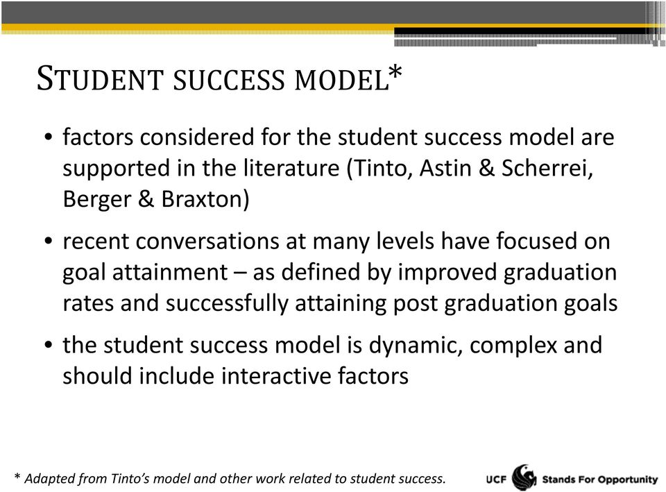 by improved graduation rates and successfully attaining post graduation goals the student success model is dynamic,