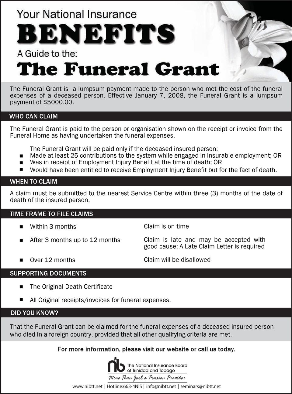 .00. The Funeral Grant is paid to the person or organisation shown on the receipt or invoice from the Funeral Home as having undertaken the funeral expenses.