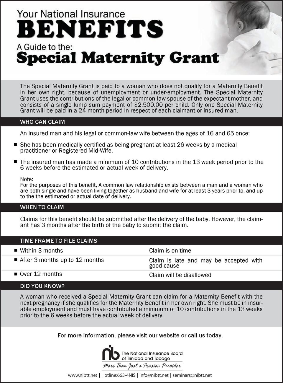 Only one Special Maternity Grant will be paid in a 24 month period in respect of each claimant or insured man.